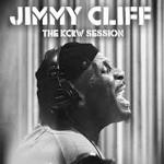 Jimmy Cliff: The KCRW Sessions (June 25, 2013, Universal Music Enterprises)