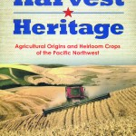 """""""Harvest Heritage"""" charts the course of agriculture in the Inland Northwest."""