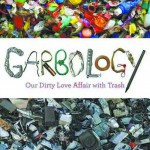 """Garbology"" looks at the history of trash and what the future holds if we continue to produce it at our current rate."