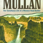 While it didn't receive the prestige Mullan dreamed of his road shaped history for Idaho, Montana and Washington.