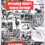 """Defending Idaho's Natural Heritage"" tells the little known history of the state's environmental victories."