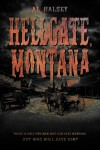 """Hellgate, Montana,"" Halsey's first novel, is available as an e-book."