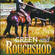 "Books: ""Green and Roughshod,"" a cowboy's life in Montana in 1960"