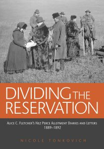 Dividing the Reservation is Tonkovich's second book on the Nez Perce allotment. She is working on a third.