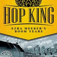 Beer baron Ezra Meeker brought hops to the Pullman Valley