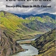 "Books: ""Tough Enough: Twenty-five Years in Hells Canyon,"" and ""Beyond Sugar Time"""