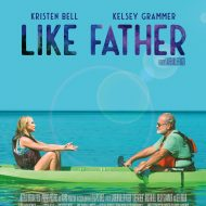 'Like Father' a dramedy that tugs on the heartstrings
